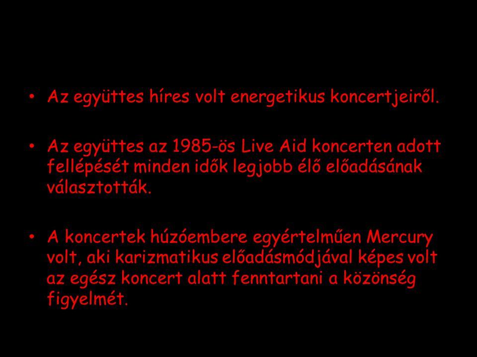 Az együttes híres volt energetikus koncertjeiről. Az együttes az 1985-ös Live Aid koncerten adott fellépését minden idők legjobb élő előadásának válas