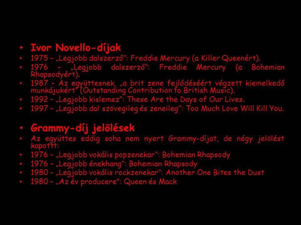 """Ivor Novello-díjak 1975 – """"Legjobb dalszerző"""": Freddie Mercury (a Killer Queenért). 1976 – """"Legjobb dalszerző"""": Freddie Mercury (a Bohemian Rhapsodyér"""