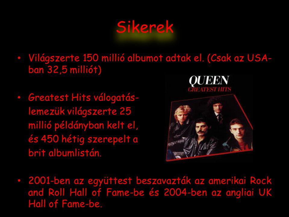 Sikerek Világszerte 150 millió albumot adtak el. (Csak az USA- ban 32,5 milliót) Greatest Hits válogatás- lemezük világszerte 25 millió példányban kel