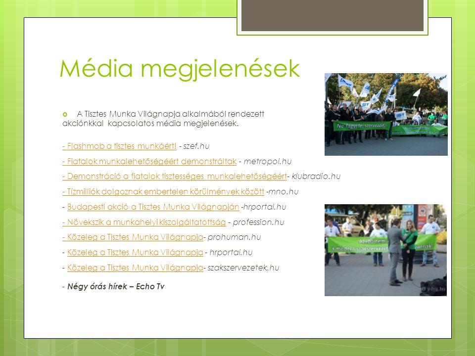 Média megjelenések  A Tisztes Munka Világnapja alkalmából rendezett akciónkkal kapcsolatos média megjelenések. - Flashmob a tisztes munkáért! - szef.