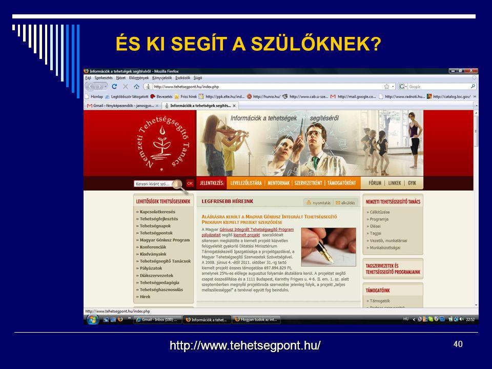 heimann.ilona@ppk.elte.hu40 ÉS KI SEGÍT A SZÜLŐKNEK? http://www.tehetsegpont.hu/
