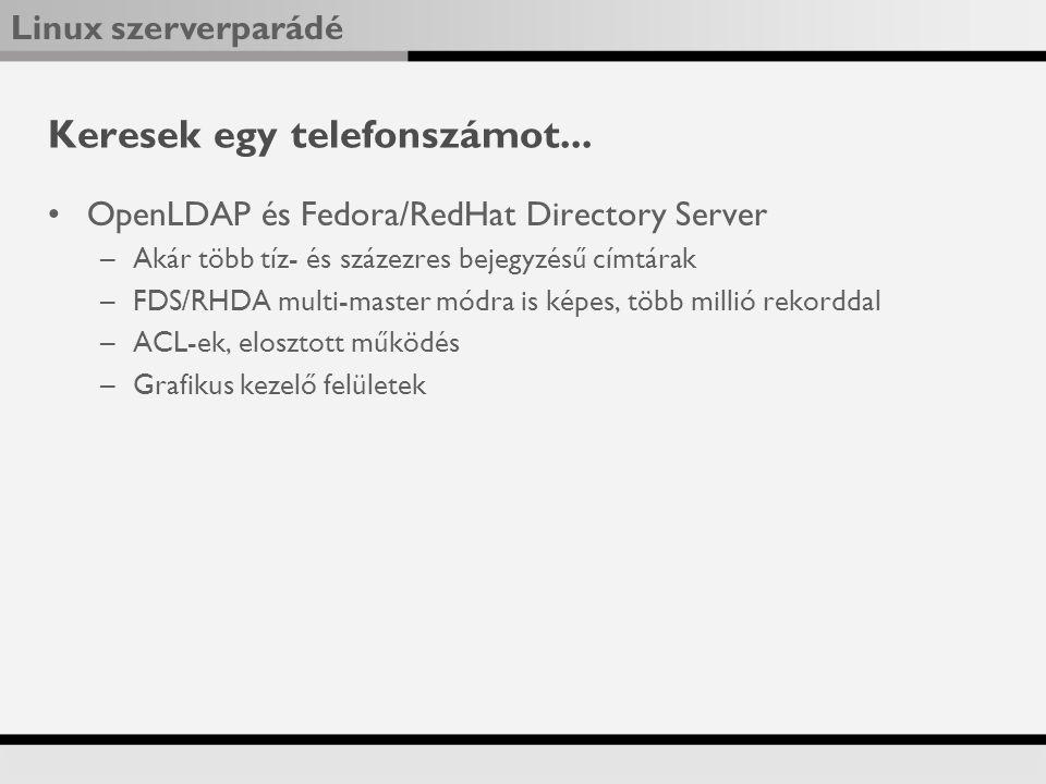 Linux szerverparádé Keresek egy telefonszámot...