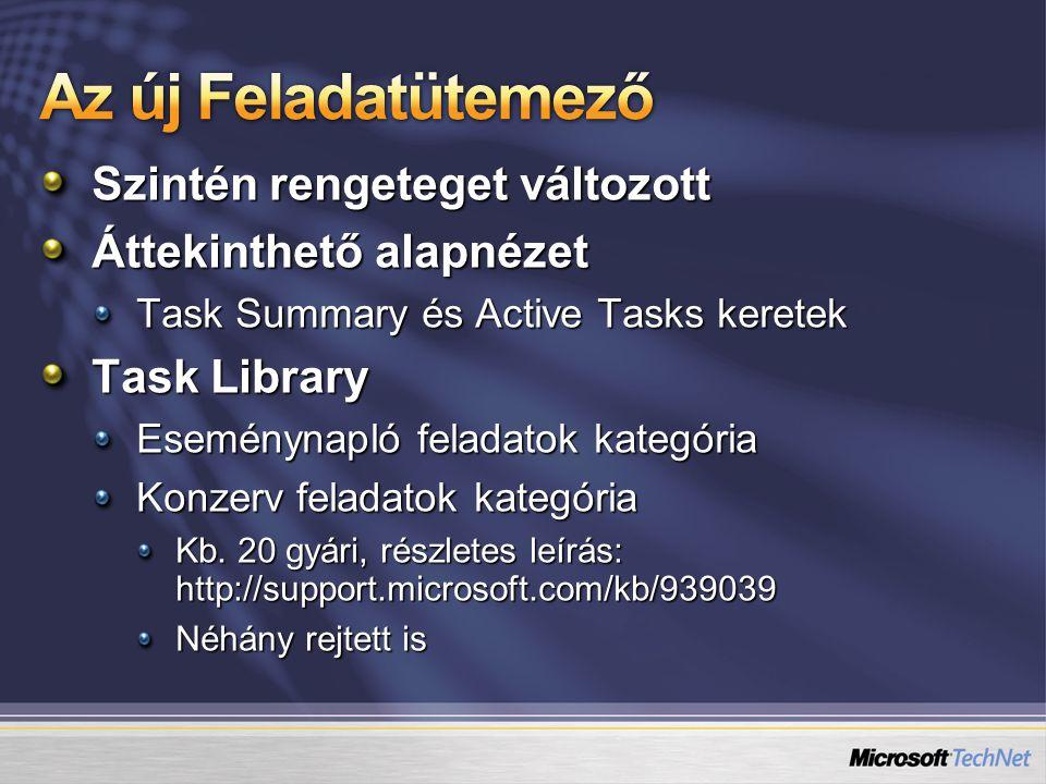 Szintén rengeteget változott Áttekinthető alapnézet Task Summary és Active Tasks keretek Task Library Eseménynapló feladatok kategória Konzerv feladat