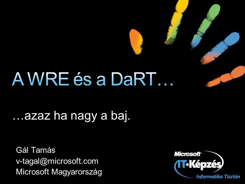 …azaz ha nagy a baj. Gál Tamás v-tagal@microsoft.com Microsoft Magyarország