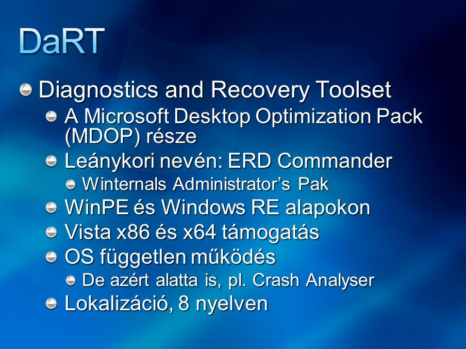 Diagnostics and Recovery Toolset A Microsoft Desktop Optimization Pack (MDOP) része Leánykori nevén: ERD Commander Winternals Administrator's Pak WinP