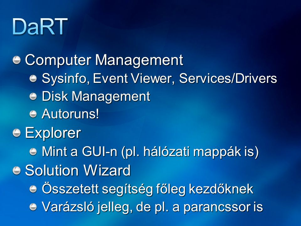 Computer Management Sysinfo, Event Viewer, Services/Drivers Disk Management Autoruns!Explorer Mint a GUI-n (pl.
