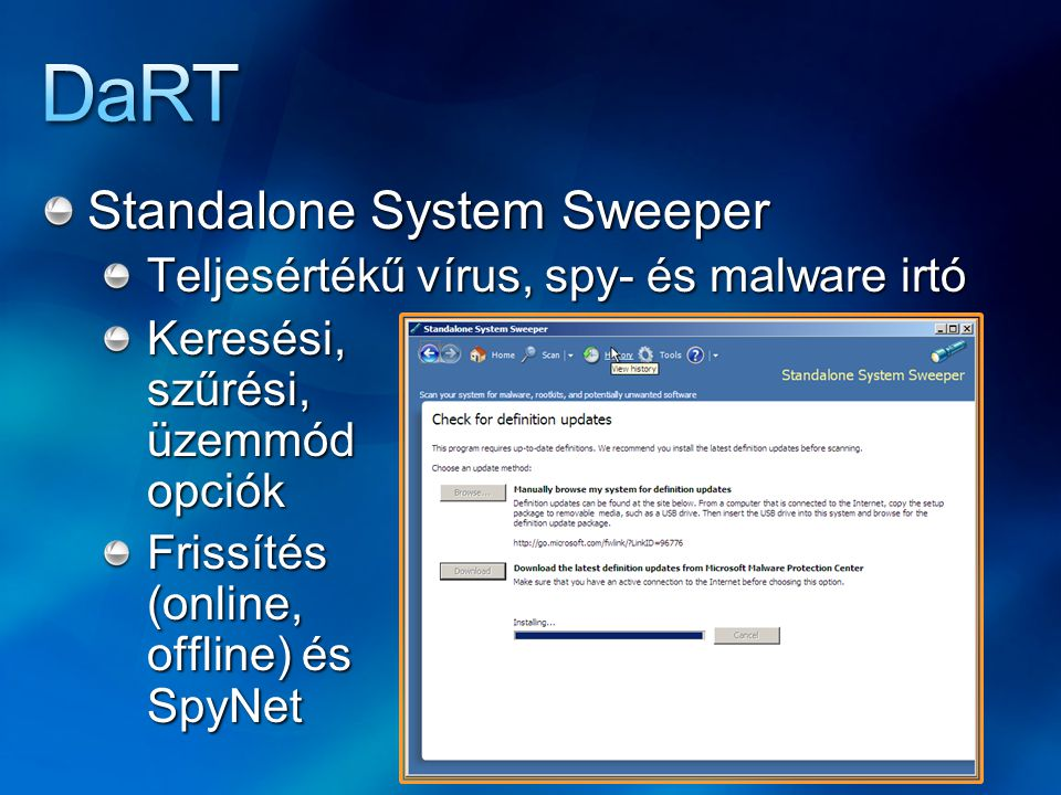 Standalone System Sweeper Teljesértékű vírus, spy- és malware irtó Keresési, szűrési, üzemmód opciók Frissítés (online, offline) és SpyNet