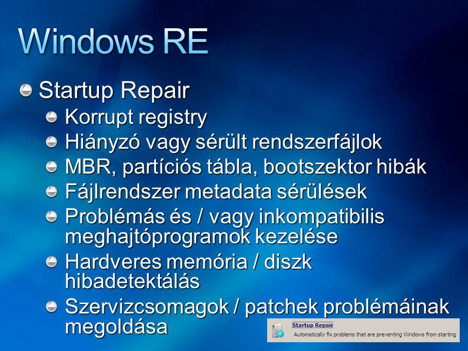 Startup Repair Korrupt registry Hiányzó vagy sérült rendszerfájlok MBR, partíciós tábla, bootszektor hibák Fájlrendszer metadata sérülések Problémás és / vagy inkompatibilis meghajtóprogramok kezelése Hardveres memória / diszk hibadetektálás Szervizcsomagok / patchek problémáinak megoldása