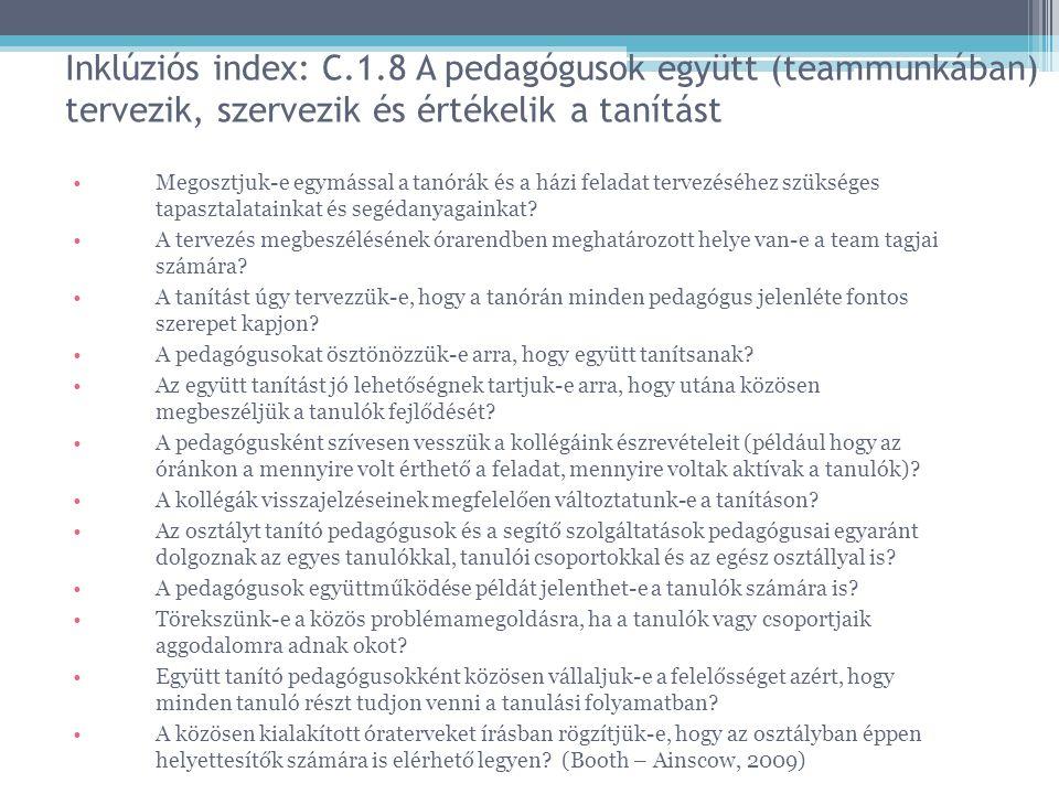 Inklúziós index: C.1.8 A pedagógusok együtt (teammunkában) tervezik, szervezik és értékelik a tanítást Megosztjuk-e egymással a tanórák és a házi fela
