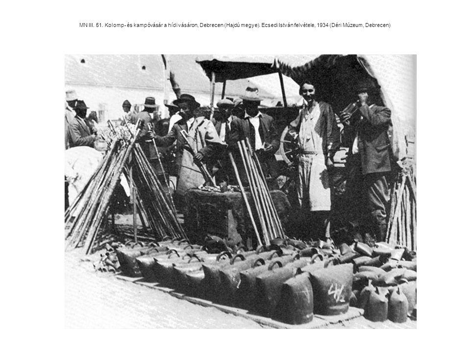 MN III. 51. Kolomp- és kampóvásár a hídi vásáron, Debrecen (Hajdú megye). Ecsedi István felvétele, 1934 (Déri Múzeum, Debrecen)