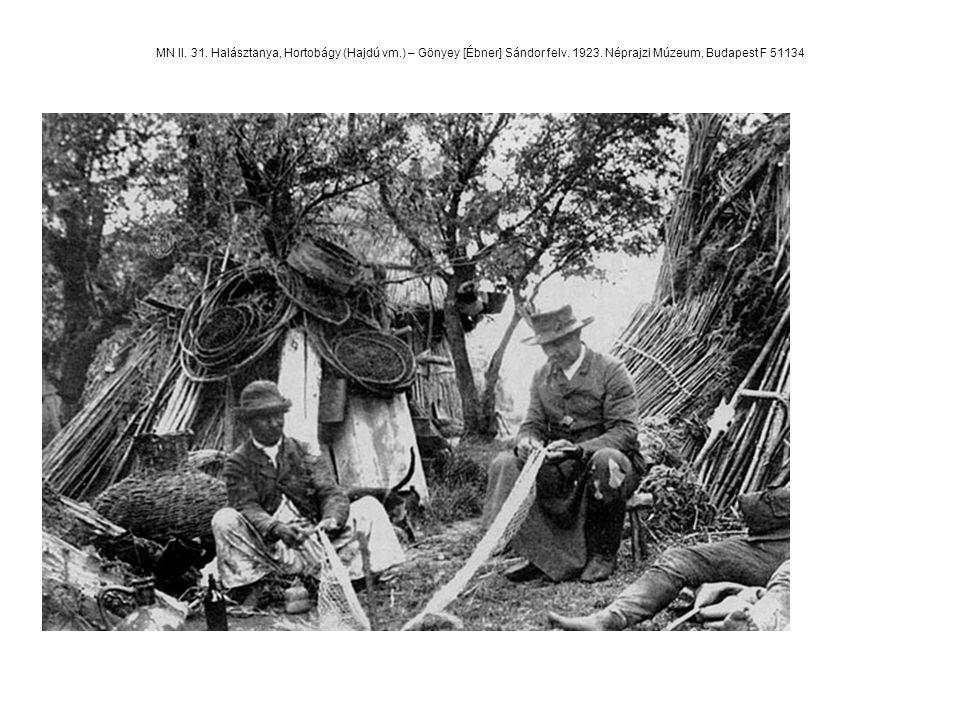MN II. 31. Halásztanya, Hortobágy (Hajdú vm.) – Gönyey [Ébner] Sándor felv. 1923. Néprajzi Múzeum, Budapest F 51134