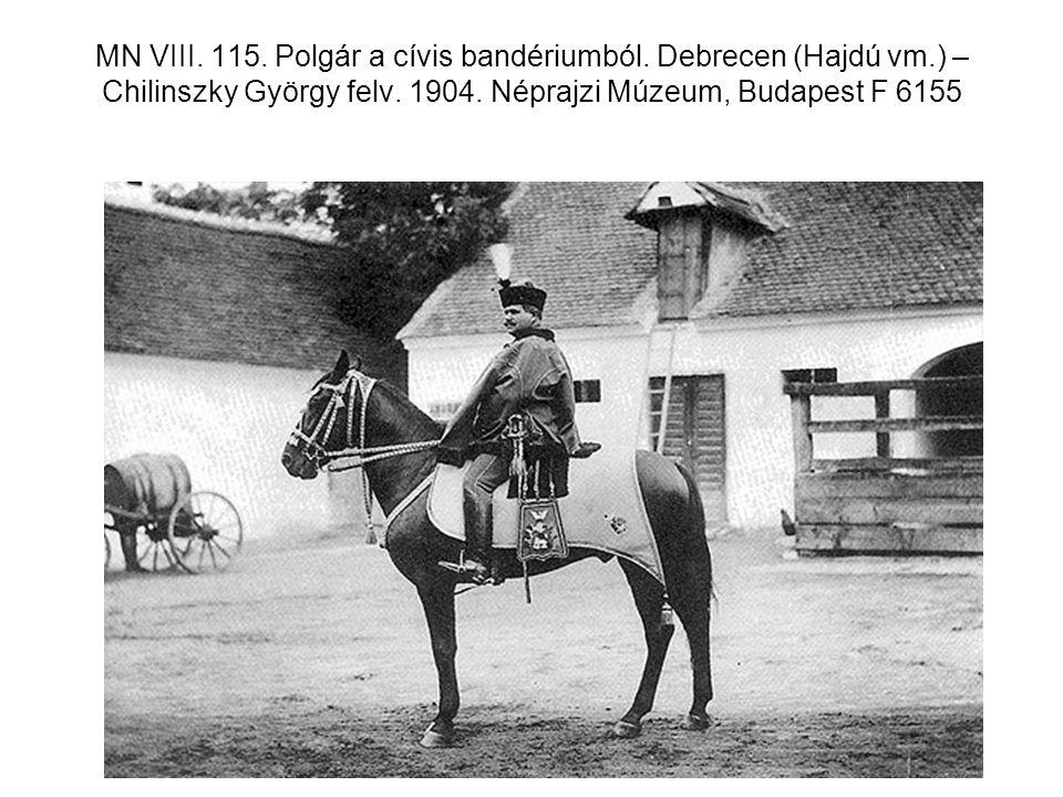 MN VIII. 115. Polgár a cívis bandériumból. Debrecen (Hajdú vm.) – Chilinszky György felv. 1904. Néprajzi Múzeum, Budapest F 6155