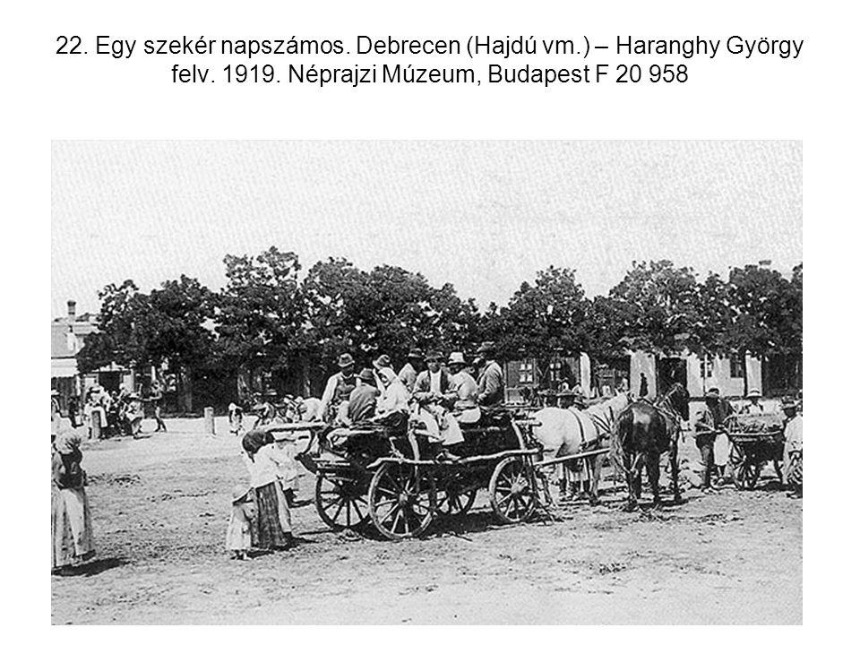 22. Egy szekér napszámos. Debrecen (Hajdú vm.) – Haranghy György felv. 1919. Néprajzi Múzeum, Budapest F 20 958