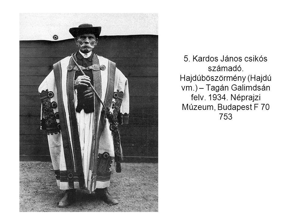 5. Kardos János csikós számadó. Hajdúböszörmény (Hajdú vm.) – Tagán Galimdsán felv. 1934. Néprajzi Múzeum, Budapest F 70 753
