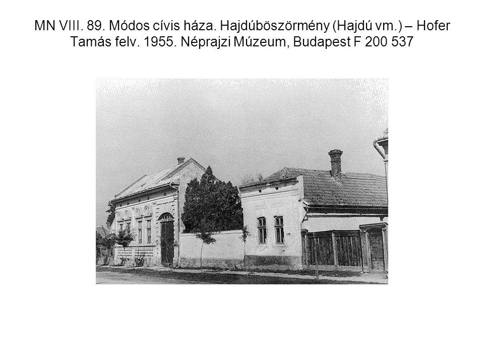 MN VIII. 89. Módos cívis háza. Hajdúböszörmény (Hajdú vm.) – Hofer Tamás felv. 1955. Néprajzi Múzeum, Budapest F 200 537
