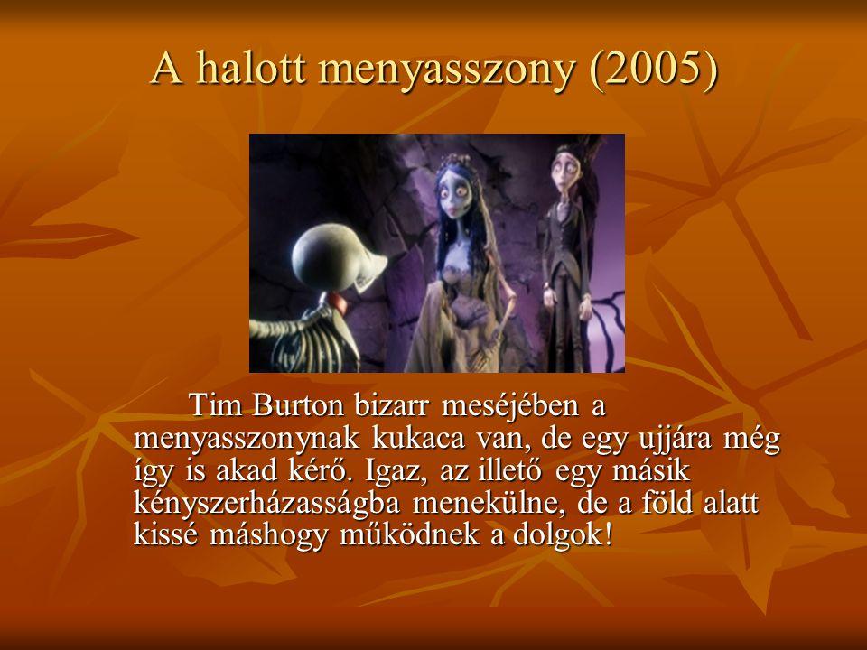 A halott menyasszony (2005) Tim Burton bizarr meséjében a menyasszonynak kukaca van, de egy ujjára még így is akad kérő.