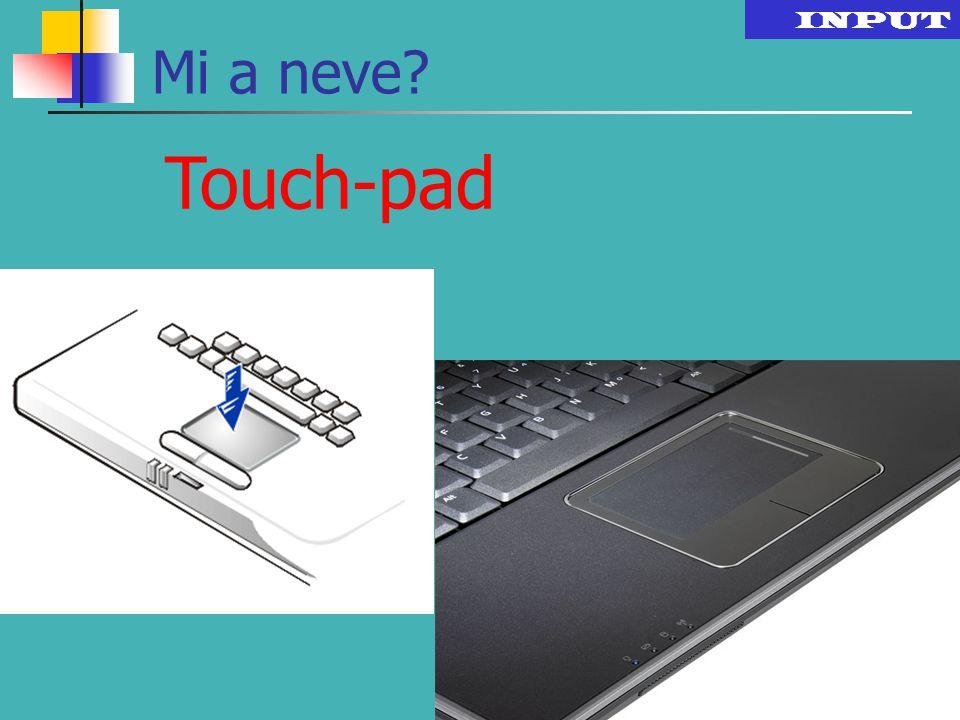 INPUT Touch-pad Mi a neve?