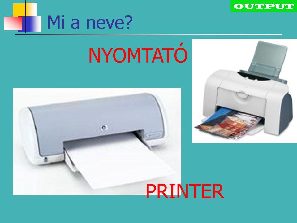 OUTPUT PRINTER NYOMTATÓ