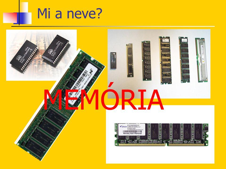 MEMÓRIA Mi a neve?