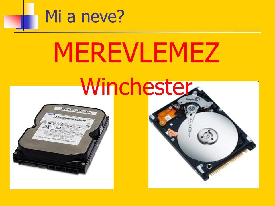 MEREVLEMEZ Mi a neve? Winchester
