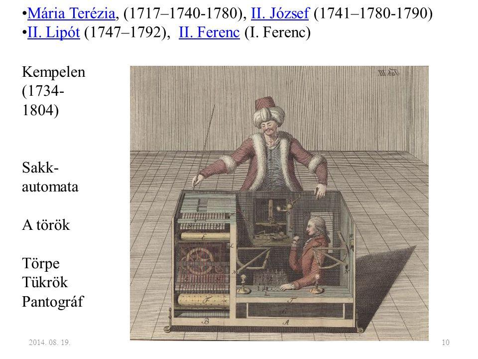 2014. 08. 19.10 Kempelen (1734- 1804) Sakk- automata A török Törpe Tükrök Pantográf Mária Terézia, (1717–1740-1780), II. József (1741–1780-1790)Mária
