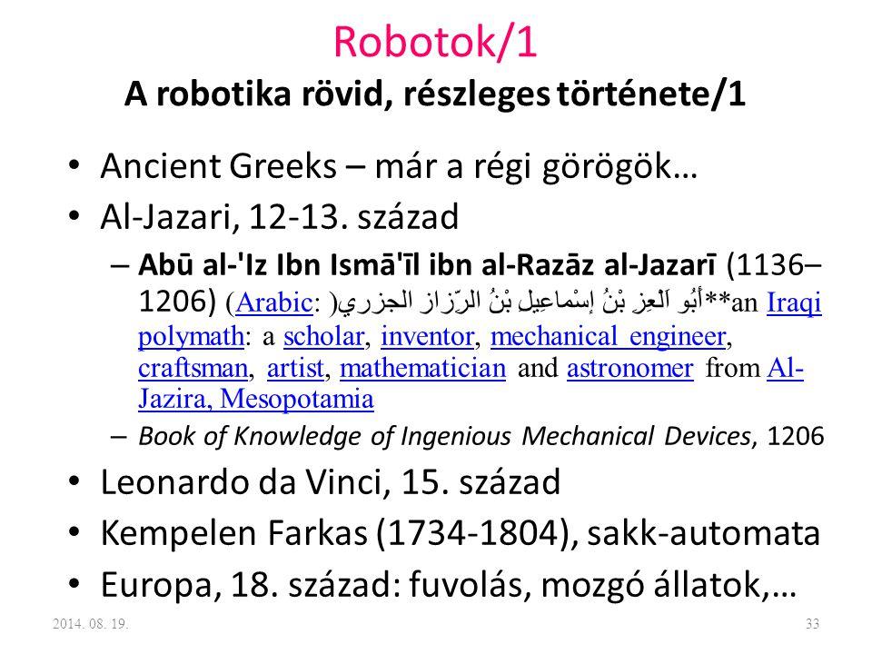 Robotok/1 A robotika rövid, részleges története/1 Ancient Greeks – már a régi görögök… Al-Jazari, 12-13. század – Abū al-'Iz Ibn Ismā'īl ibn al-Razāz
