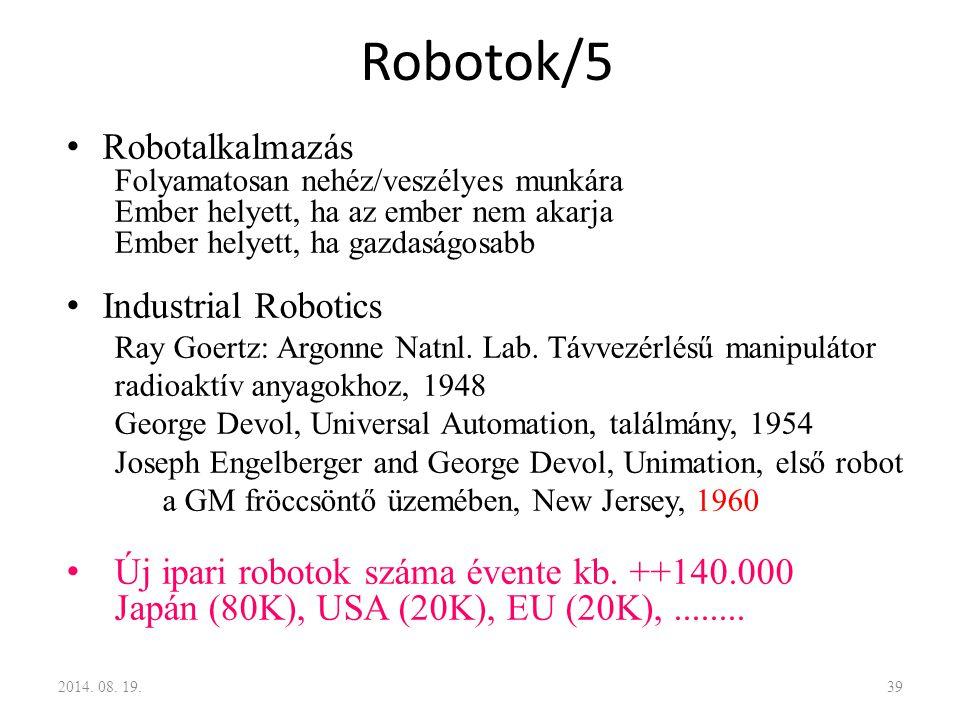 Robotalkalmazás Folyamatosan nehéz/veszélyes munkára Ember helyett, ha az ember nem akarja Ember helyett, ha gazdaságosabb Industrial Robotics Ray Goe