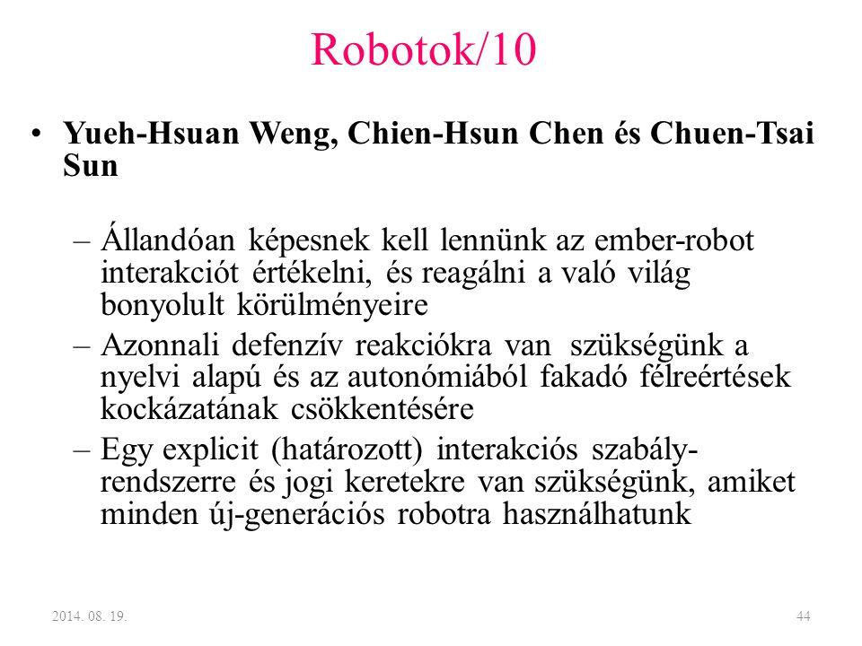 Robotok/10 Yueh-Hsuan Weng, Chien-Hsun Chen és Chuen-Tsai Sun –Állandóan képesnek kell lennünk az ember-robot interakciót értékelni, és reagálni a val