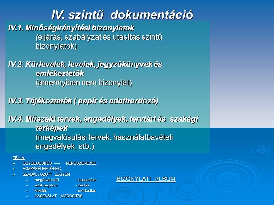 Vezetői utasítások Például: - A gépjárművek javításával, karbantartásával kapcsolatos megrendelések, számlaigazolások rendje műszaki vezérigazgató - h