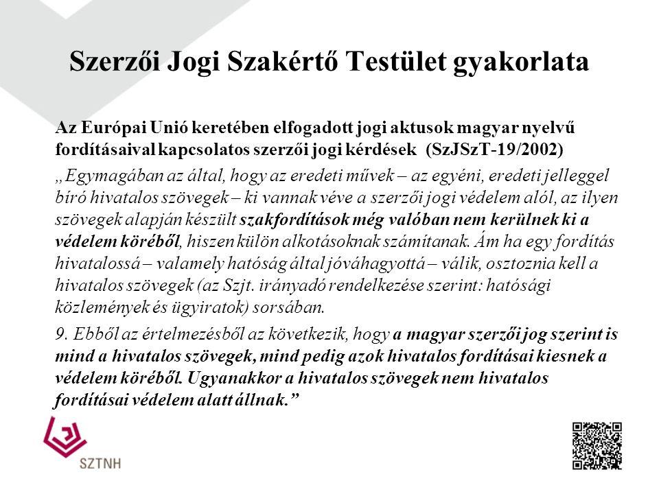 """Az Európai Unió keretében elfogadott jogi aktusok magyar nyelvű fordításaival kapcsolatos szerzői jogi kérdések(SzJSzT-19/2002) """"Egymagában az által,"""