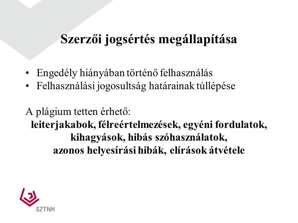 Szerzői jogsértés megállapítása Engedély hiányában történő felhasználás Felhasználási jogosultság határainak túllépése A plágium tetten érhető: leiter