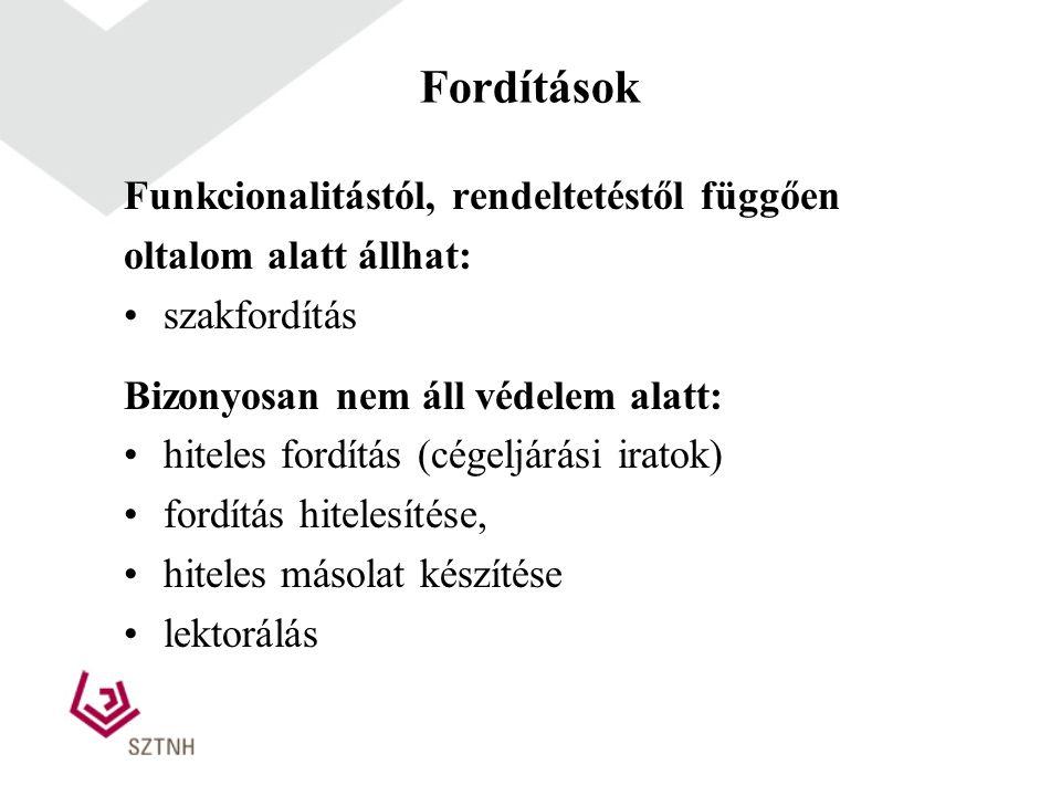 Fordítások Funkcionalitástól, rendeltetéstől függően oltalom alatt állhat: szakfordítás Bizonyosan nem áll védelem alatt: hiteles fordítás (cégeljárás