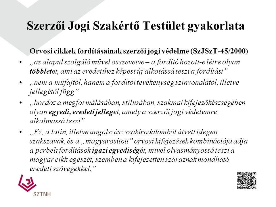 """Szerzői Jogi Szakértő Testület gyakorlata Szakfordítás szerzői jogi védelme (SzJSzT-22/2004) """"sokféle lehetőség kínálkozott; a fordítónak tere, lehetősége volt az alkotó hozzájárulásra, s élt is vele. """"a szöveg nem egyszerűen, a német eredeti, primitíven, németes nyelvtannal készült lefordítása, hanem a szöveg tartalmát hűen visszaadó, ugyanakkor a magyar mondatszerkesztés követelményei szerint átszerkesztett, gördülékeny és érthető tolmácsolása"""