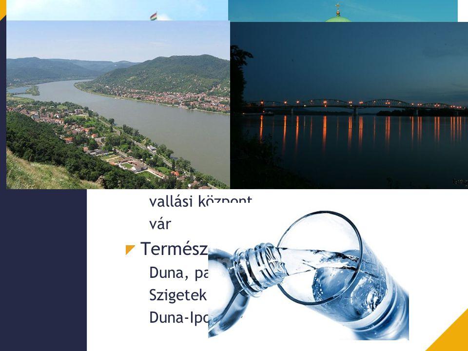 Esztergom Primer vonzástényezők Termálvíz B47-es kút vize, ásványvíz Kulturális környezet vallási központ vár Természeti környezet Duna, patakok, tava