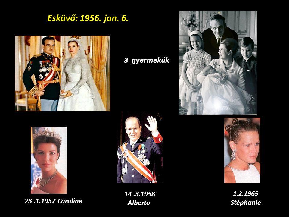 III. Rainier herceg 1949-2005-ig uralkodott Mónacoban Felesége Grace Kelly Grimaldi hercegi család: