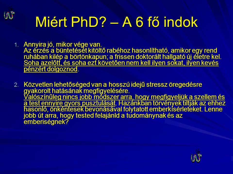 Miért PhD. – A 6 fő indok 1. Annyira jó, mikor vége van.
