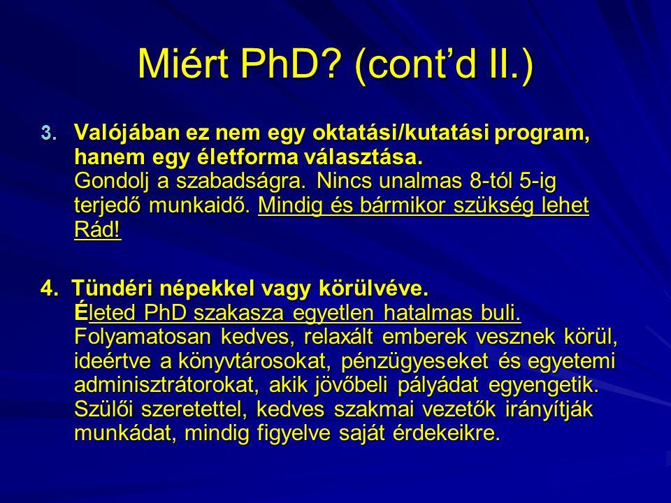 Miért PhD. (cont'd II.) 3.