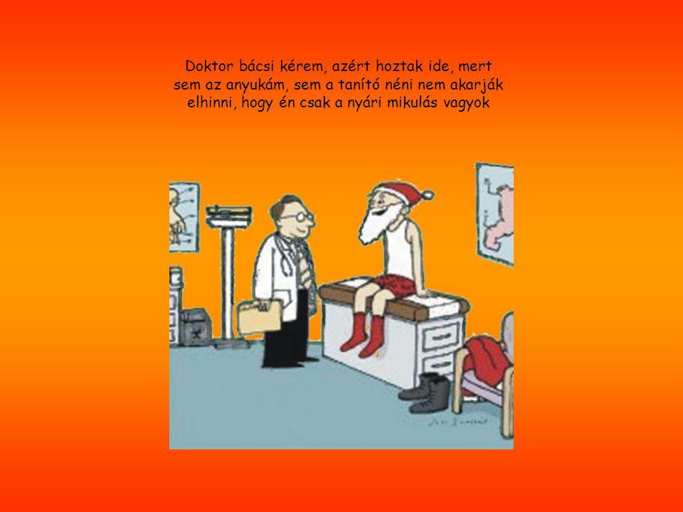 A nővér rohan az osztályos orvoshoz: - Doktor úr, a kettes beteg jobban van.