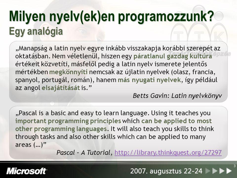 """Milyen nyelv(ek)en programozzunk? Egy analógia 3 """"Manapság a latin nyelv egyre inkább visszakapja korábbi szerepét az oktatásban. Nem véletlenül, hisz"""