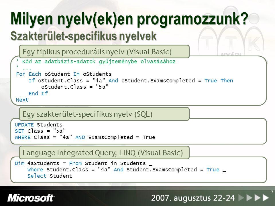 Milyen nyelv(ek)en programozzunk? Szakterület-specifikus nyelvek 7 ' Kód az adatbázis-adatok gyűjteménybe olvasásához '... For Each oStudent In oStude