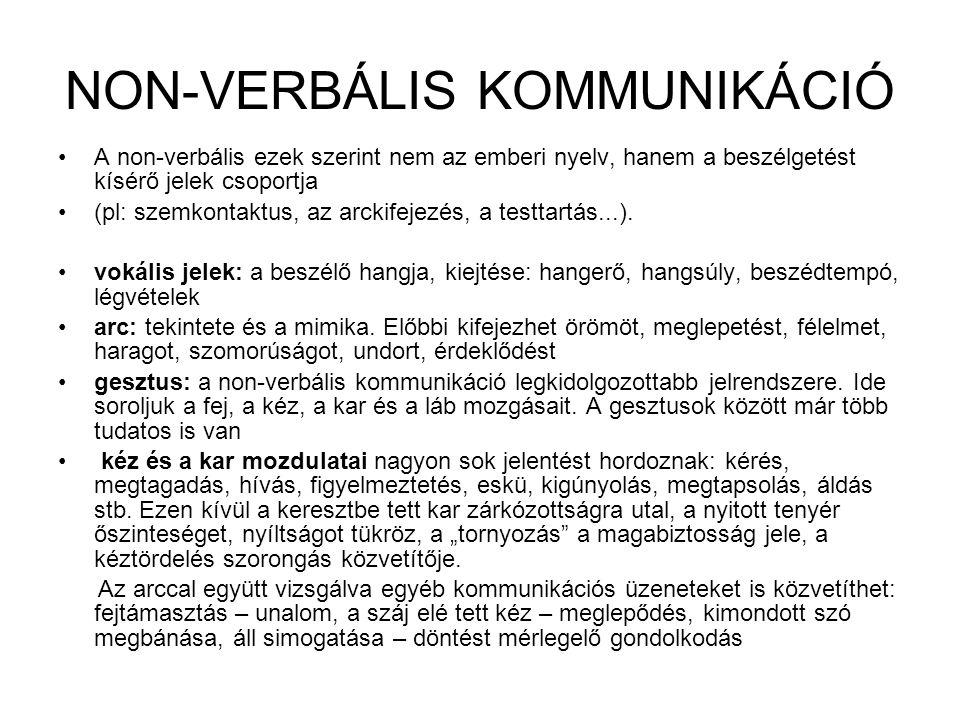 NON-VERBÁLIS KOMMUNIKÁCIÓ A non-verbális ezek szerint nem az emberi nyelv, hanem a beszélgetést kísérő jelek csoportja (pl: szemkontaktus, az arckifej