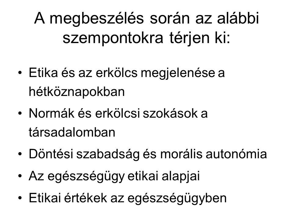 A tájékoztatás során térjen ki a következőkre - a szakkifejezés magyar megfelelője - a betegség lényege - a kórkép tünetei - terápiás lehetőségek - szövődmények - életmódbeli tanácsok