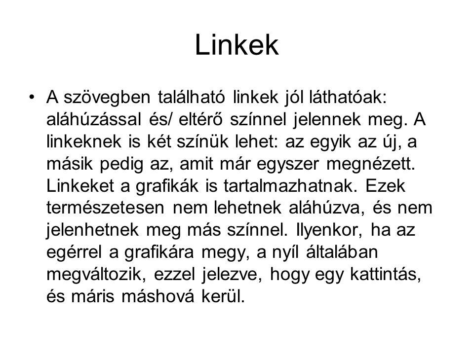 Linkek A szövegben található linkek jól láthatóak: aláhúzással és/ eltérő színnel jelennek meg.