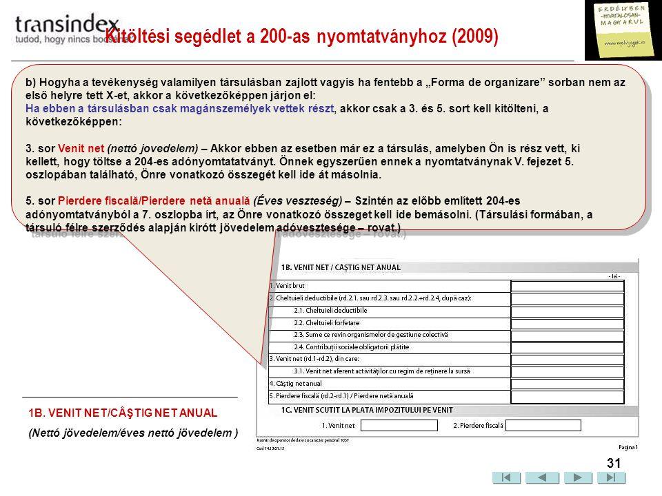 Kitöltési segédlet a 200-as nyomtatványhoz (2009)  32 4.