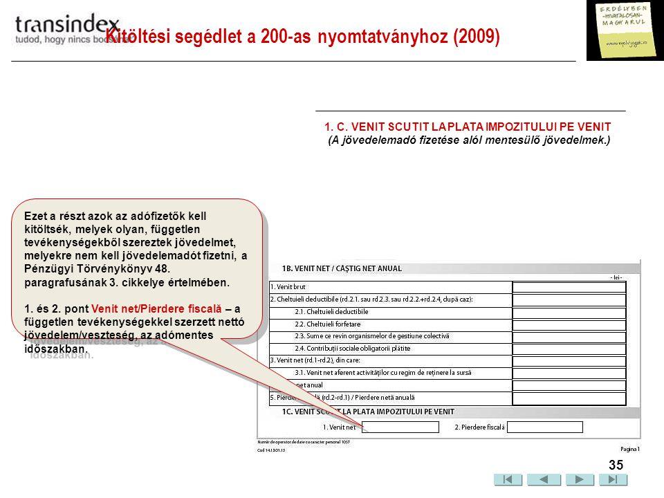 """Kitöltési segédlet a 200-as nyomtatványhoz (2009)  36 Hogyha több kategóriából is származott jövedelme, a 2A, 2B, 2C, """"dobozokat is ki kell töltenie, egészen a 6A, 6B, 6C-ig."""
