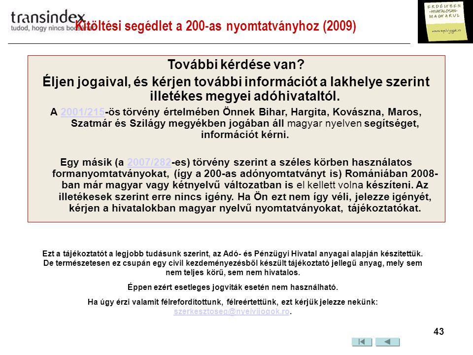 Kitöltési segédlet a 200-as nyomtatványhoz (2009)  43 További kérdése van.