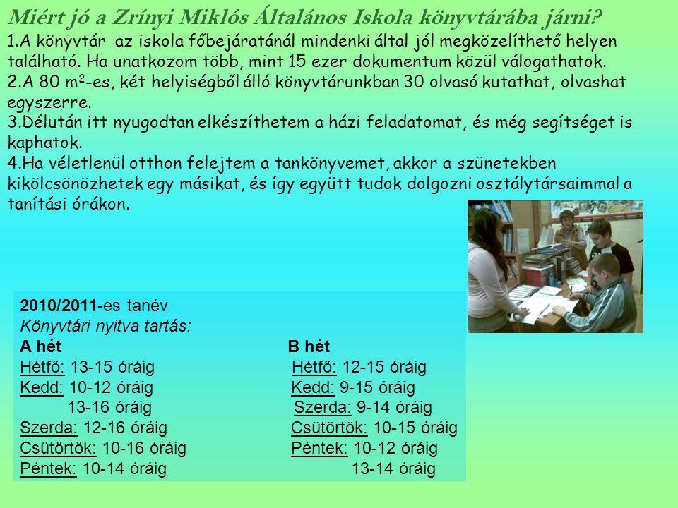 Miért jó a Zrínyi Miklós Általános Iskola könyvtárába járni? 1.A könyvtár az iskola főbejáratánál mindenki által jól megközelíthető helyen található.