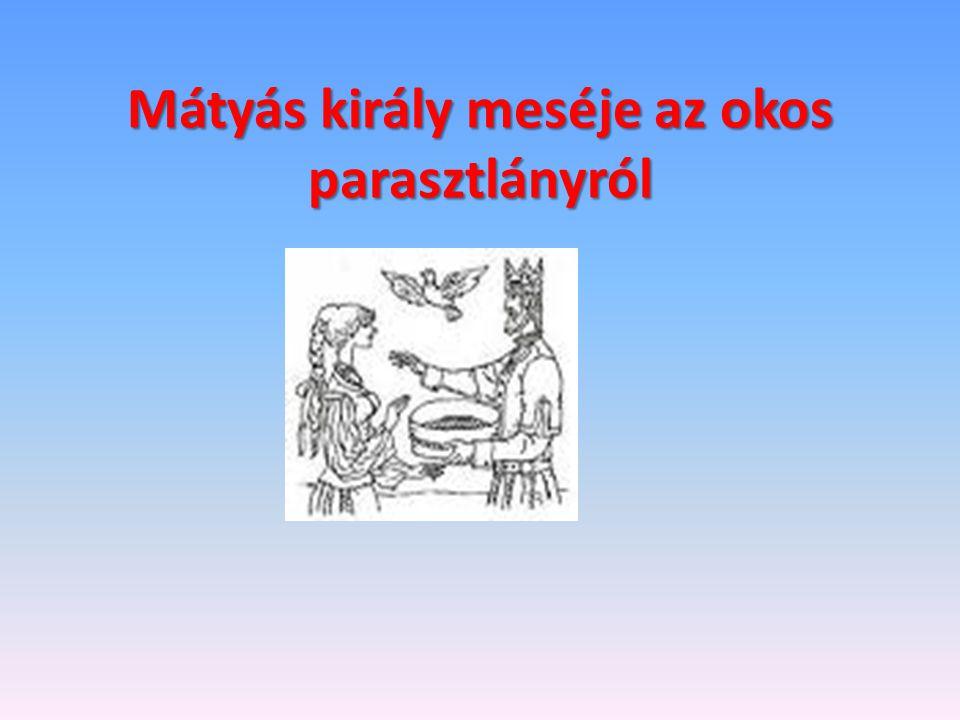 Mátyás király meséje az okos parasztlányról