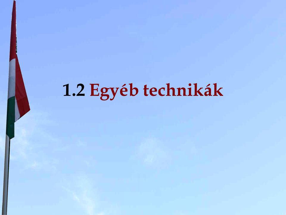 1.2 Egyéb technikák