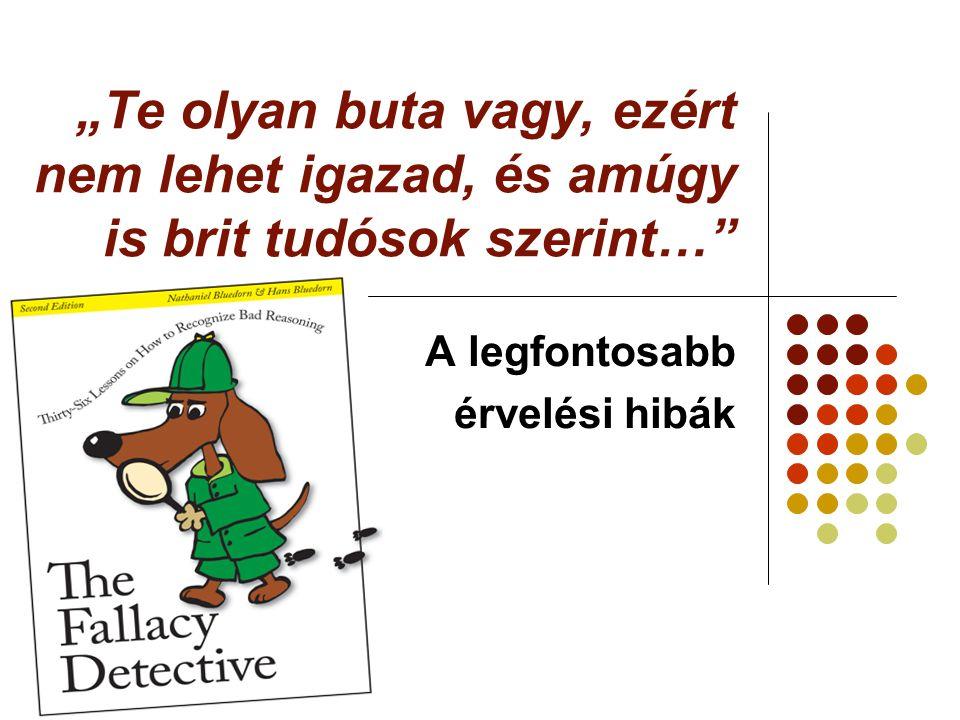 2 Fontosabb érvelési hibák A fejezetcímek (pld.